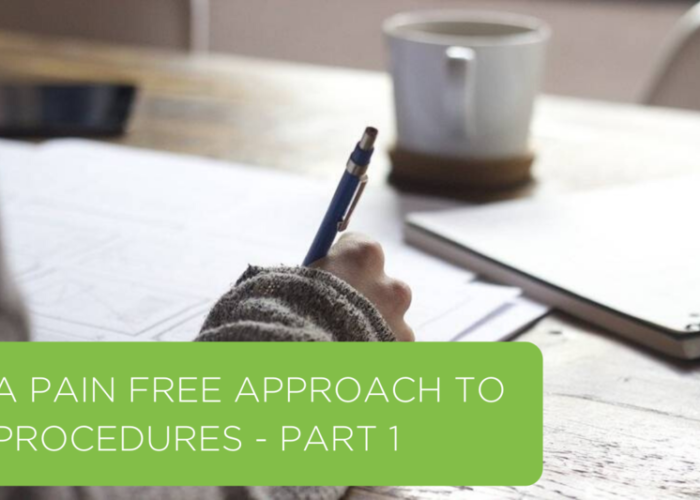 A Pain Free Approach to Procedures – Part 1